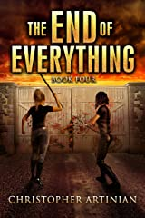 The End of Everything: Book 4 Kindle Edition