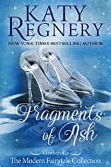 """Fragments of Ash: (inspired by """"Cinderella"""") (A Modern Fairytale Book 7) Kindle Edition"""