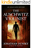 The Auschwitz Violinist (Adam Lapid Historical Mysteries Book 3)