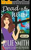 Dead In The Water (The Rebecca Schwartz Series, Book 4)