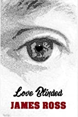 Love Blinded: Love Triangle Drama Kindle Edition