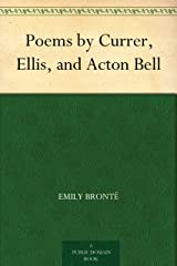 Poems by Currer, Ellis, and Acton Bell Kindle Edition
