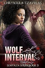 Wolf Interval (Senyaza Series Book 3) Kindle Edition