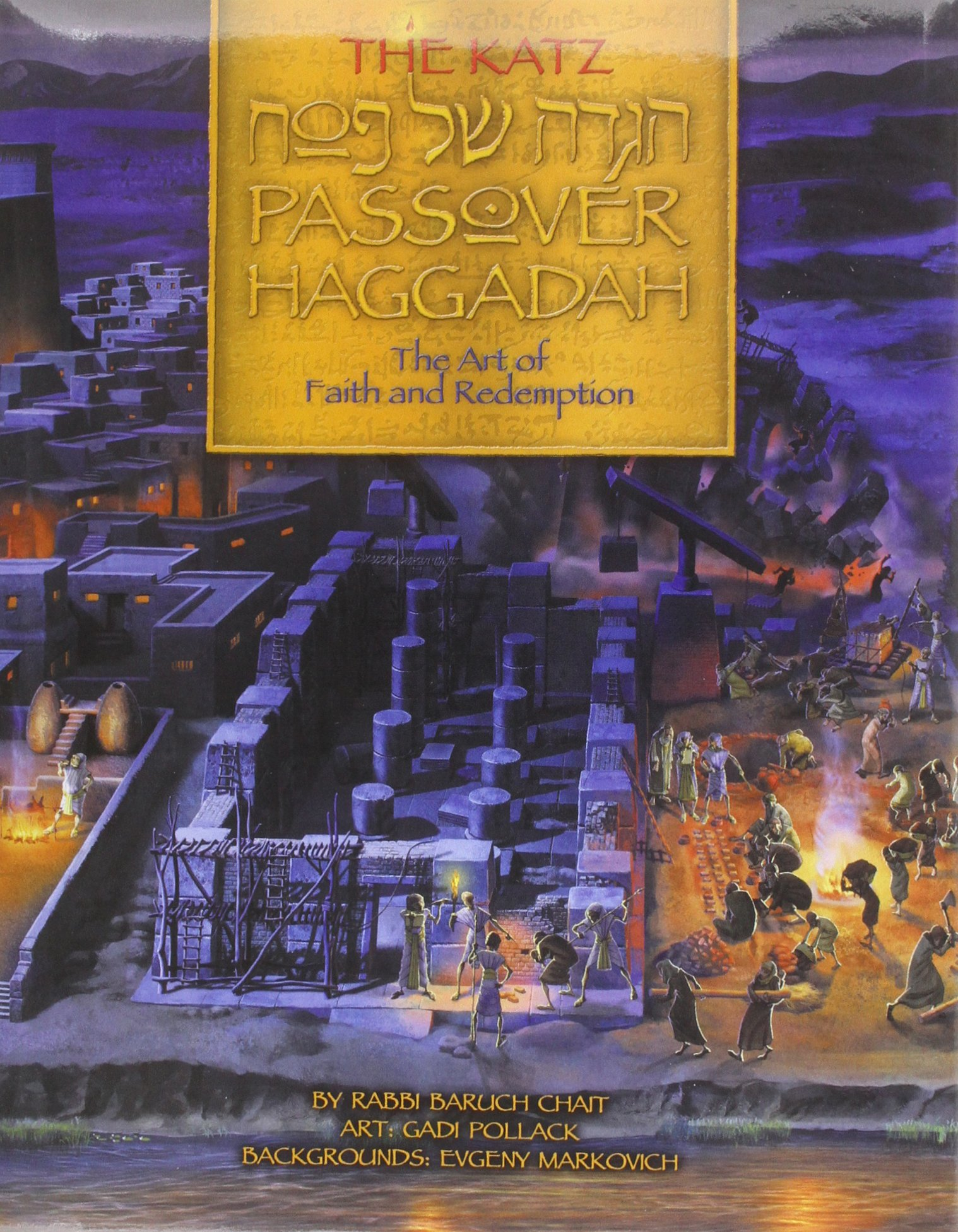 The Katz Passover Haggadah: The Art of Faith and Redemption: The Lobos Edition (Bilingual Edition) (Hebrew and English Edition) pdf epub