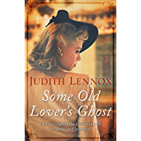 Some Old Lover's Ghost: An unforgettable love story of tragedy and betrayal (English Edition)