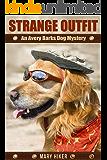 Strange Outfit: An Avery Barks Dog Mystery (Avery Barks Cozy Dog Mysteries Book 2)