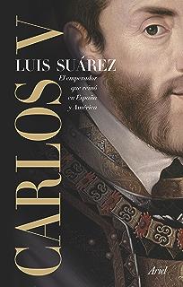 Carlos V: El emperador que reinó en España y América (Spanish Edition)