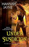 Under Suspicion (Underworld Detection Agency Book 3)
