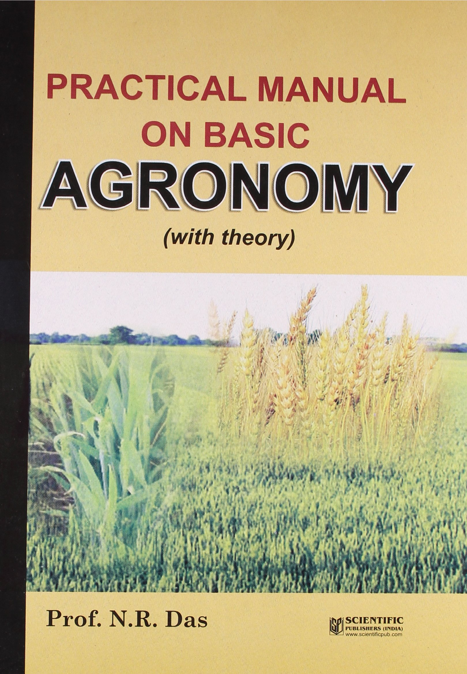 practical manual on basic agronomy n r das 9788172335854 amazon rh amazon com practical manual on basic agronomy with theory