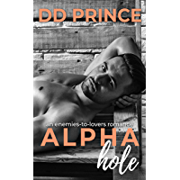 Alphahole: An Enemies-to-Lovers, Roommate Romance (English Edition)