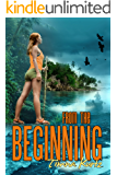 From the Beginning : The Old World: A Post-Apocalyptic Adventure Novel
