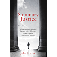 Summary Justice: 'An all-action court drama' Sunday Times (Benson and De Vere) (English Edition)