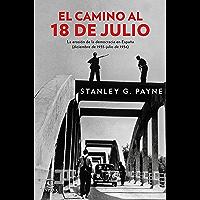 El camino al 18 de julio: La erosión de la democrácia en España (diciembre de 1935 - julio de 1936)