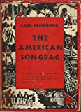 The American Songbag. [Compiled by] C. Sandburg