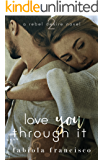 Love You Through It: A Friends-to-Lovers Romance (Rebel Desire Book 2)
