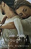 Love You Through It (A Rebel Desire Novel Book 2)