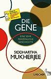Die Gene: Eine sehr persönliche Geschichte