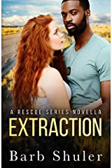 Extraction (Rescue Series Novella Book 6) Kindle Edition