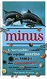 Minus, l'incroyable histoire des reptiles marins au temps des dinosaures