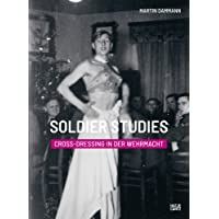 Soldier Studies: Cross-Dressing in the Wehrmacht