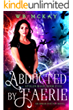 Abducted by Faerie (Stolen Magic Book 5) (English Edition)