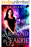Abducted by Faerie (Stolen Magic Book 5)