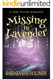 Missing in Lavender: A Time Travel Romance (Lavender, Texas series Book 6)