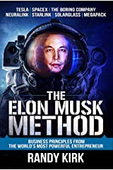 The Elon Musk Method: Business Principles from the World's Most Powerful Entrepreneur (English Edition) eBook Kindle