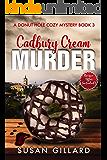 Cadbury Creme Murder: A Donut Hole Cozy - Book 3 (Second Edition) (Donut Hole Cozy Mystery 1) (English Edition)