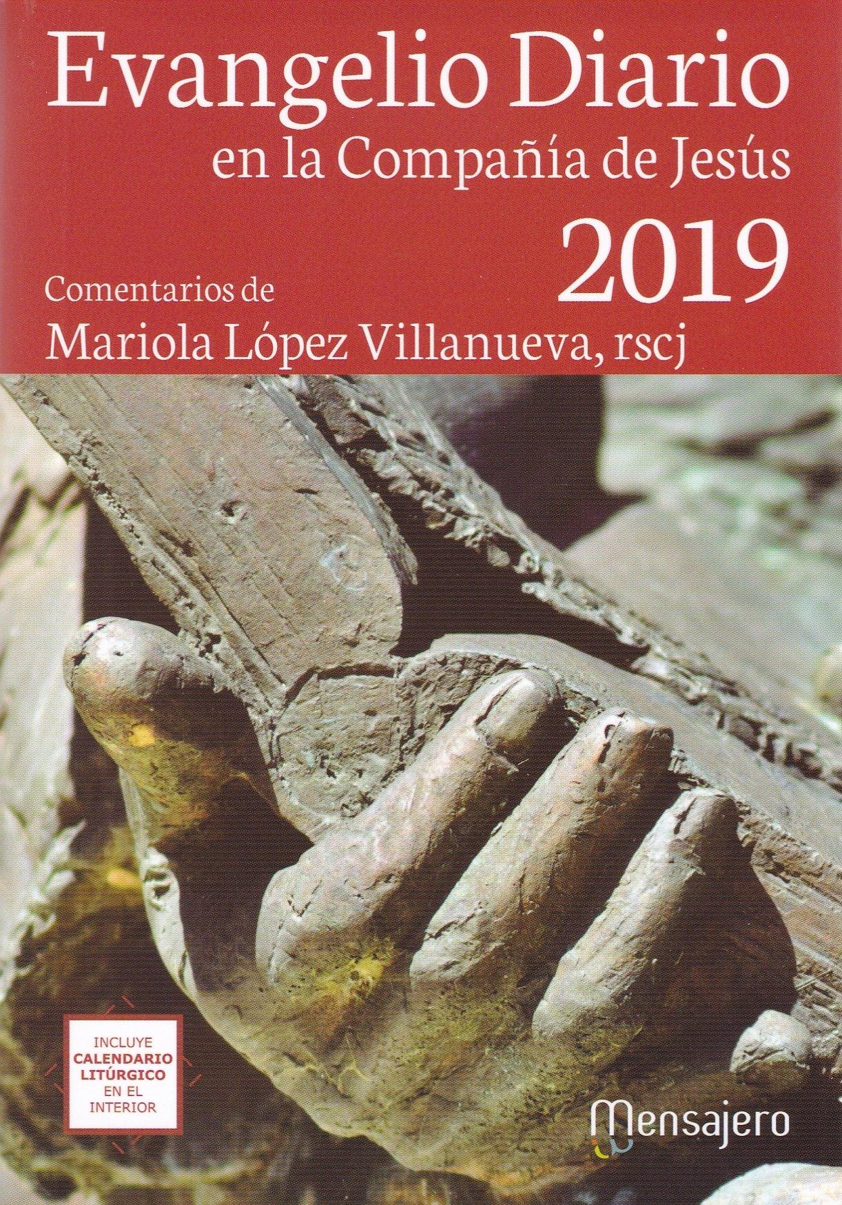 Evangelio Ddiario 2019. En la compañía de Jesús Tapa blanda – 11 sep 2018 Mariola López Villanueva Ediciones Mensajero 8427141955 HRCL