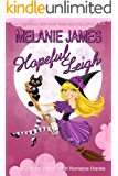 Hopeful Leigh: A Paranormal Romantic Comedy (Literal Leigh Romance Diaries Book 3)