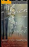 When Fall Fades: The Girl Next Door Crime Romantic Suspense Series - Book One (The Girl Next Door Crime Romance Series 1) (English Edition)