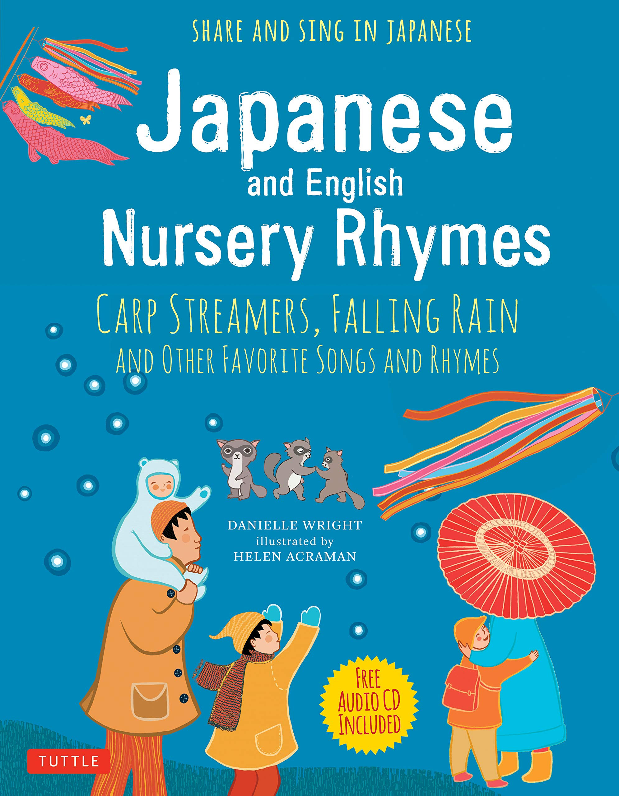 Japanese and English Nursery Rhymes: Carp Streamers, Falling Rain and Other Favorite Songs and Rhymes (Audio Disc of Rhymes in Japanese Included) by Tuttle Publishing