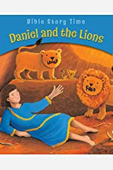 Daniel and the Lions (Bible Story Time) Kindle Edition