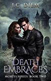 Death Embraces (Mortis Vampire Series Book 2)