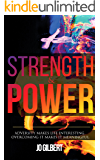 Strength & Power: Adversity Makes Life Interesting,Overcoming it Makes it Meaningful