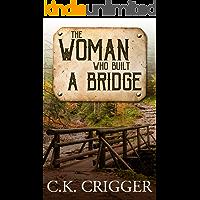 The Woman Who Built a Bridge