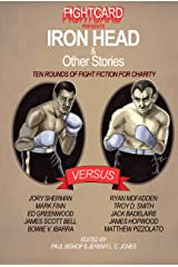 Fight Card Presents: Iron Head & Other Stories Kindle Edition