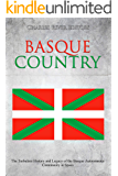 Basque Country: The Turbulent History and Legacy of the Basque Autonomous Community in Spain