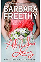 All Your Loving (Bachelors & Bridesmaids #3) Kindle Edition