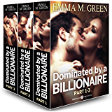 Boxed Set: Dominated by a Billionaire - Part 1-3: Irresistible Billionaire (Dominated by a Billionaire Boxed set)