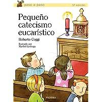 Pequeño catecismo eucarístico (Paso a paso)