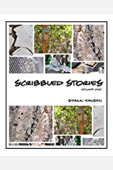 Scribbled Stories, Volume One Kindle Edition