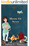Meow or Never (Vanessa Abbot Cat Cozy Mystery Series Book 3)