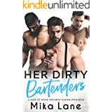 Her Dirty Bartenders: A Second Chance Reverse Harem Romance (A Men at Work Romance Book 5)