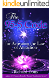 The 95-5 Code: for Activating the Law of Attraction (English Edition)