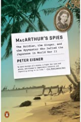 MacArthur's Spies: The Soldier, the Singer, and the Spymaster Who Defied the Japanese in World War II Kindle Edition