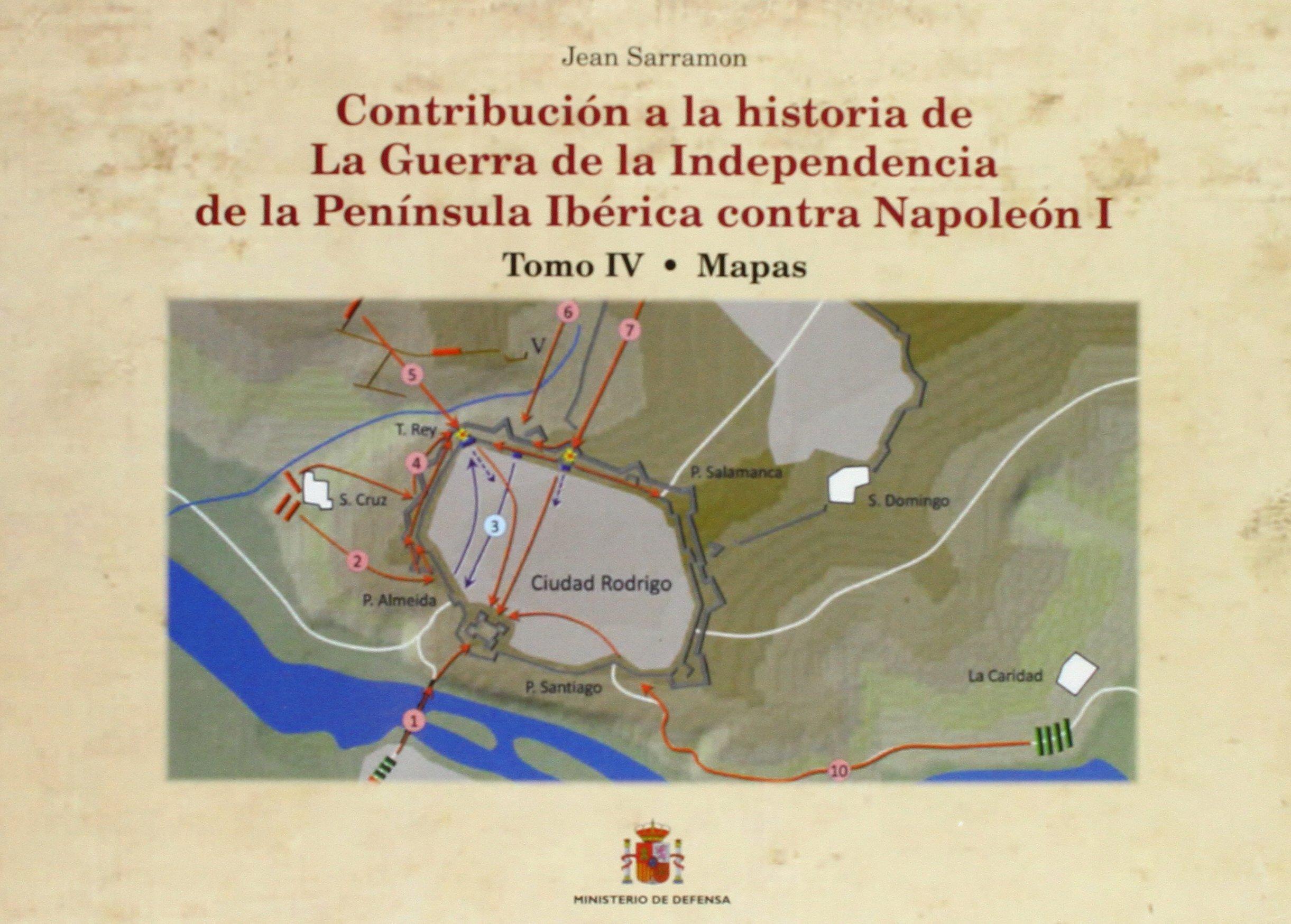 Contribución a la historia de la guerra de la independencia de la Península Ibérica contra Napoleón I: Contribución a la historia de la Guerra de la ... contra Napoleón I. Tomo IV: