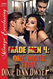 Made Men 4: One More Time (Siren Publishing Menage Everlasting)