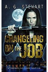 Changeling on the Job: A Changeling Wars Novella Kindle Edition